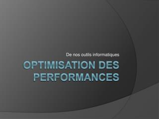 Optimisation des performances