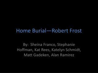 Home Burial�Robert Frost