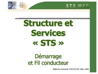 Structure et Services ��STS�� D�marrage  et Fil conducteur