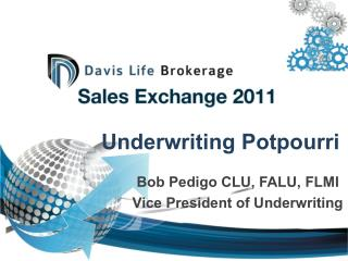 Underwriting Potpourri