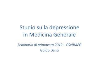 Studio sulla depressione  in Medicina Generale