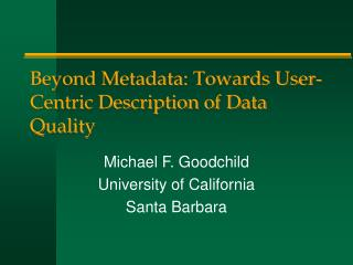 Beyond Metadata: Towards User-Centric Description of Data Quality