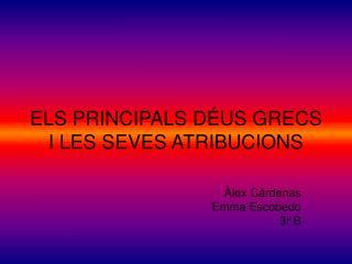 ELS PRINCIPALS DÉUS GRECS I LES SEVES ATRIBUCIONS