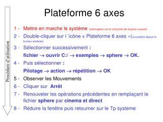 Plateforme 6 axes