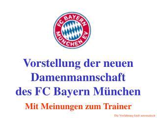 Vorstellung der neuen Damenmannschaft des FC Bayern München