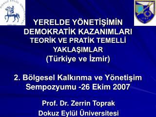 Prof. Dr. Zerrin Toprak Dokuz Eylül Üniversitesi