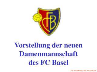 Vorstellung der neuen Damenmannschaft des FC Basel