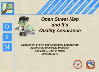 Open Street Map and It ' s Quality Assurance