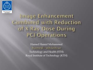 Image Enhancement Combined with Reduction of X-Ray Dose During     PCI-Operations