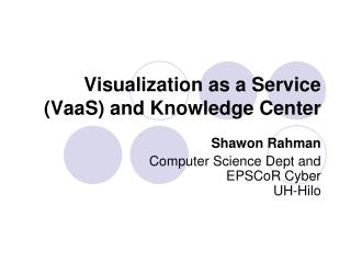 Visualization as a Service (VaaS) and Knowledge Center