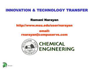 Ramani Narayan msu/user/narayan  email: rnarayan@compuserve