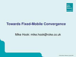 Towards Fixed-Mobile Convergence