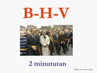 B-H-V