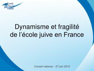Dynamisme et fragilité  de l'école juive en France