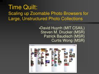 Time Quilt:  Scaling up Zoomable Photo Browsers for Large, Unstructured Photo Collections