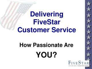Delivering FiveStar  Customer Service