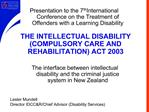THE INTELLECTUAL DISABILITY COMPULSORY CARE AND REHABILITATION ACT 2003