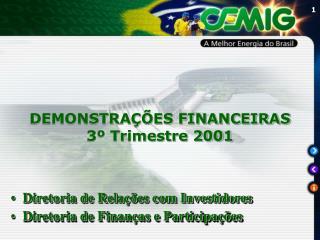 DEMONSTRAÇÕES FINANCEIRAS 3º Trimestre 2001