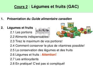 Cours 2  : Légumes et fruits (GAC)