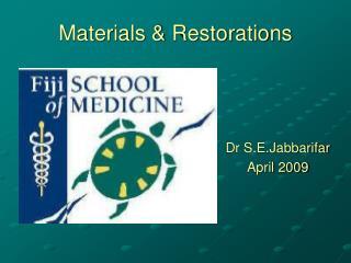 Materials & Restorations