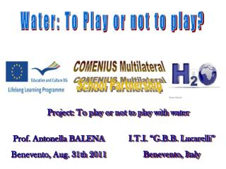 Project: To play or not to play with water