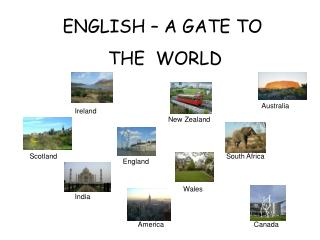 ENGLISH – A GATE TO  THE  WORLD