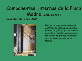 Componentes  internas de la Placa Madre ( MAIN BOARD )