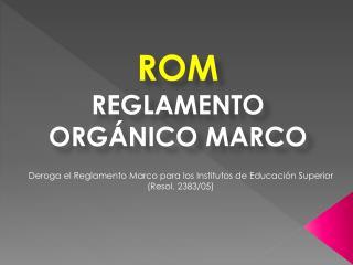 ROM REGLAMENTO ORGÁNICO MARCO