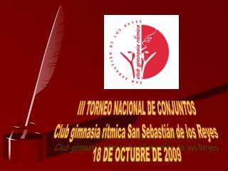 III TORNEO NACIONAL DE CONJUNTOS Club gimnasia rítmica San Sebastián de los Reyes