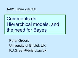 Comments on  Hierarchical models, and  the need for Bayes
