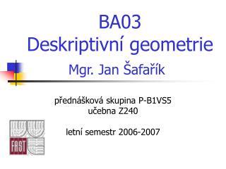 BA03 Deskriptivn � geometrie