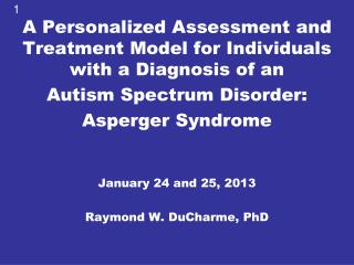 A Personalized Assessment and Treatment Model for Individuals with a Diagnosis of an