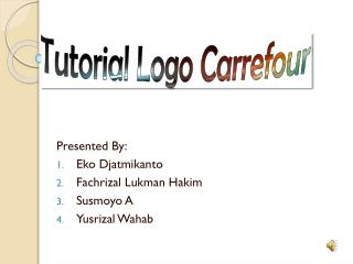 Presented By: Eko Djatmikanto Fachrizal Lukman  Hakim Susmoyo  A Yusrizal Wahab