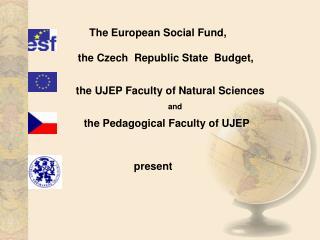 The European Social Fund,