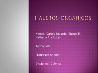 Haletos orgânicos