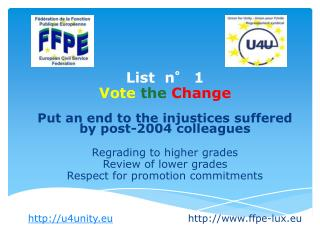 List  n° 1 Vote the Change Put an end to the injustices suffered by post-2004 colleagues
