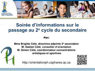 Par: Mme Brigitte Côté, directrice adjointe 3 e  secondaire
