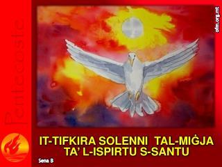 IT-TIFKIRA SOLENNI  TAL-MI Ġ JA TA' L-ISPIRTU S-SANTU