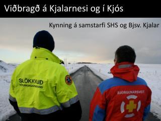 Viðbragð á Kjalarnesi og í Kjós