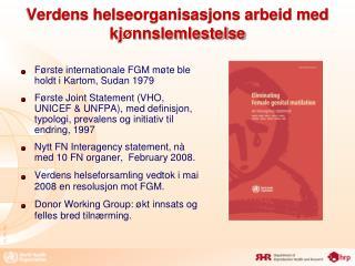 Verdens helseorganisasjons arbeid med kj ø nnslemlestelse
