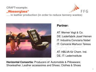 Partner : AT: Werner Vogl & Co.  DE: Lederfabrik Josef Heinen  IT: Industria Conciaria Nobel