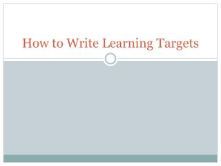 How to Write Learning Targets