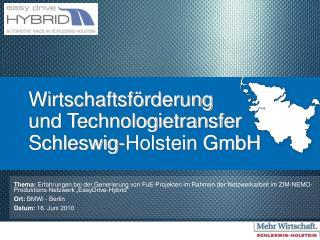 Wirtschaftsf�rderung  und Technologietransfer Schleswig-Holstein GmbH