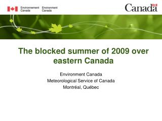 The blocked summer of 2009 over eastern Canada