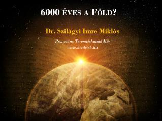 6000 éves a Föld?