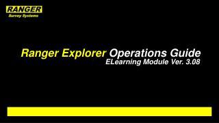 Ranger Explorer Operations Guide