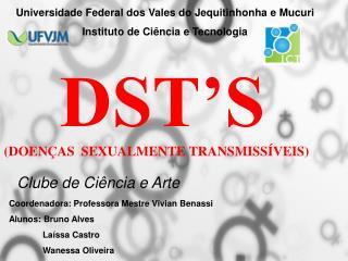 DST'S      (DOENÇAS  SEXUALMENTE TRANSMISSÍVEIS)