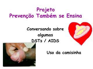 Projeto  Prevenção Também se Ensina