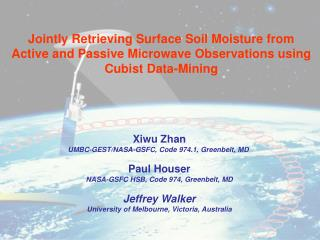 Xiwu Zhan UMBC-GEST/NASA-GSFC, Code 974.1, Greenbelt, MD  Paul Houser