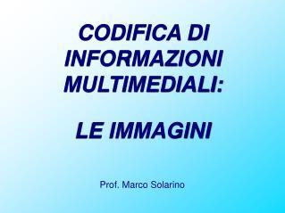 CODIFICA DI INFORMAZIONI MULTIMEDIALI: LE IMMAGINI
